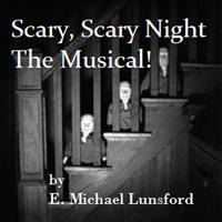 Scary, Scary Night — The Musical!   - Playscripts, Theatre Scripts, Stage Plays